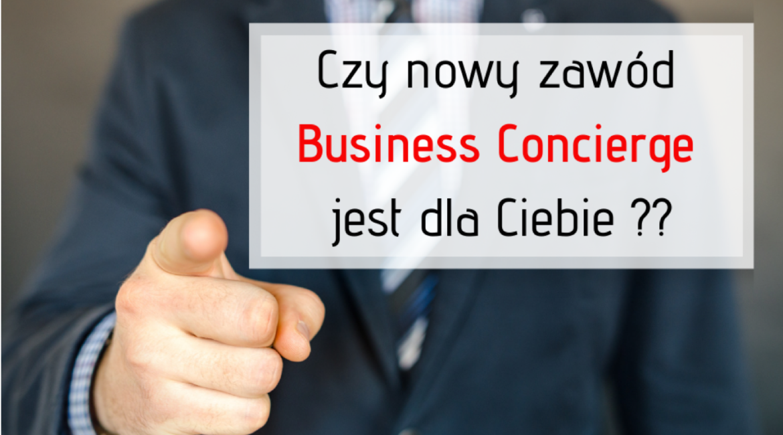 Czy nowy zawód Business Concierge jest dla Ciebie ??